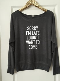 Long Sleeve Tees SORRY I'M LATE Long Sleeve Tee